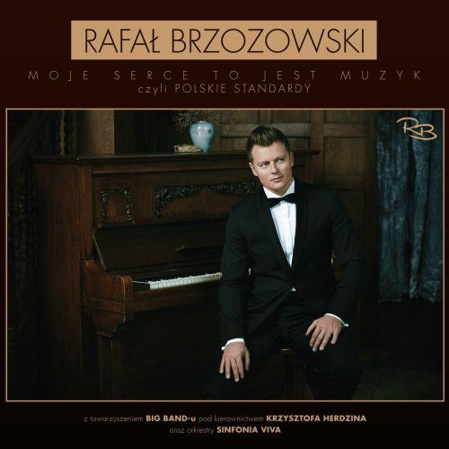 CD - Rafał Brzozowski - Moje serce to jest muzyk, czyli polskie standardy