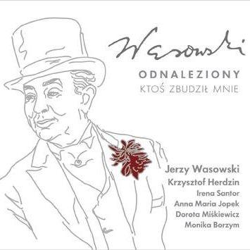 CD - Wasowski odnaleziony, ktoś zbudził mnie