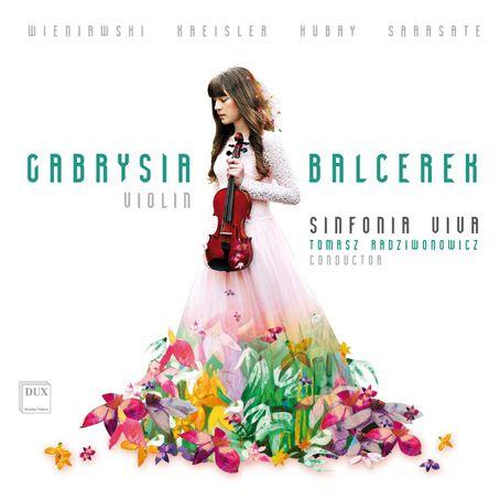 Gabrysia Balcerek - WIENIAWSKI, KREISLER, HUBAY, SARASATE